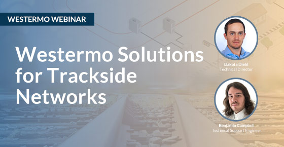 Westermo webinar on networking solutions for trackside systems.